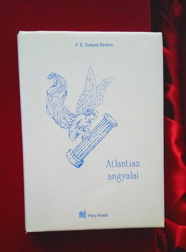 F. E. Eckard Strohm Atlantisz angyalai